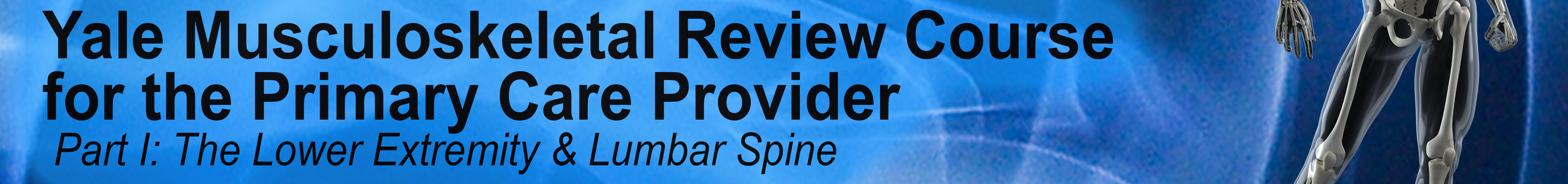 LIVE VIRTUAL WEBINAR: Musculoskeletal Review Course for the Primary Care Provider,  Part I: The Lower Extremity & Lumbar Spine Banner